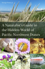 A Naturalist's Guide to the Hidden World of Pacific Northwest Dunes Cover Image