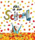 Fall Is for School Cover Image