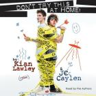 Kian and Jc: Don't Try This at Home! Lib/E Cover Image