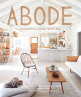 Abode: Thoughtful Living with Less Cover Image