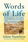 Words of Life: Jesus and the Promise of the Ten Commandments Today Cover Image