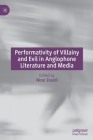 Performativity of Villainy and Evil in Anglophone Literature and Media Cover Image