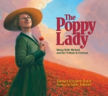 The Poppy Lady: Moina Belle Michael and Her Tribute to Veterans Cover Image