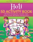 Holi 50 Activity Book: Holi Dance Choreographies, Storytime, Crafts, Recipes, Puzzles, Word games, Coloring & More! (Maya & Neel's India Adventure #14) Cover Image