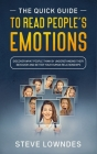 The Quick Guide To Read People's Emotions: Discover What People Think by Understanding Their Behavior and Better Your Human Relationships. Analyze and Cover Image