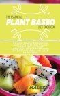 The Essential Plant Based Diet Cookbook: The Most complete cookbook guide with 50 recipes to lose weight fast and reset metabolism. Lose up to 7 pound Cover Image