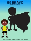 Be Brave: Moments of Bravery: Fun Stories about Kids Confidence, Fear and Brave Story for Young Readers (Short Bedtime Stories f Cover Image