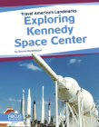 Exploring Kennedy Space Center Cover Image