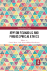 Jewish Religious and Philosophical Ethics (Routledge Jewish Studies) Cover Image