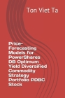 Price-Forecasting Models for PowerShares DB Optimum Yield Diversified Commodity Strategy Portfolio PDBC Stock Cover Image
