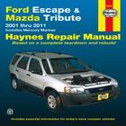 Ford Escape & Mazda Tribute 2001-2011: 2001 Thru 2011 - Includes Mercury Mariner Cover Image