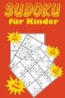 Sudoku für Kinder: Eine Sammlung von 150 Sudoku-Rätseln für Kinder, darunter 4x4-Rätsel, 6x6-Rätsel und 9x9-Rätsel Cover Image