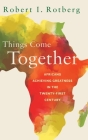 Things Come Together: Africans Achieving Greatness in the Twenty-First Century Cover Image