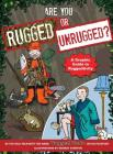Are You Rugged or Unrugged?: A Graphic Guide to Ruggedtivity Cover Image