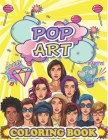 Pop Art Coloring Book: Coloring Book for Adults Containing Pop Art Woman in Vintage Comic Style 1950's and 1960's Great Way for Relaxation an Cover Image