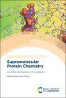 Supramolecular Protein Chemistry: Assembly, Architecture and Application Cover Image