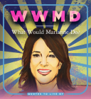 WWMD: What Would Marianne Do?: Quotes to Live by Cover Image