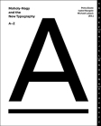 Moholy-Nagy and the New Typography: A-Z Cover Image
