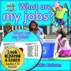 What Are My Jobs? - CD + Hc Book - Package (My World) Cover Image