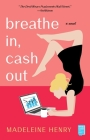 Breathe In, Cash Out: A Novel Cover Image