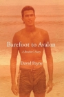 Barefoot to Avalon: A Brother's Story Cover Image