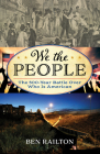 We the People: The 500-Year Battle Over Who Is American (American Ways) Cover Image