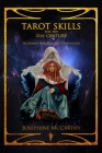 Tarot Skills for the 21st Century: Mundane and Magical Divination Cover Image
