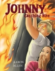 Johnny: Catching Fire Cover Image