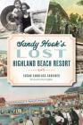 Sandy Hook's Lost Highland Beach Resort (Landmarks) Cover Image