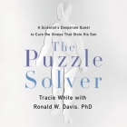The Puzzle Solver: A Scientist's Desperate Quest to Cure the Illness That Stole His Son Cover Image