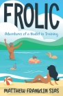 Frolic: Adventures of a Nudist in Training Cover Image