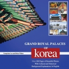 Grand Royal Palaces of Korea: Over 200 Pages of Beautiful Photos With Cultural and Historical Background Explanations In English Cover Image