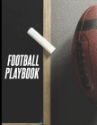 Football Playbook: 8.5 x 11 Notebook For Drawing Up Football Plays And Designing A Game plan And Practice Planning Cover Image