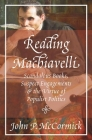 Reading Machiavelli: Scandalous Books, Suspect Engagements, and the Virtue of Populist Politics Cover Image