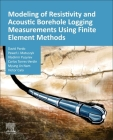 Modeling of Resistivity and Acoustic Borehole Logging Measurements Using Finite Element Methods Cover Image