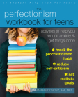 The Perfectionism Workbook for Teens: Activities to Help You Reduce Anxiety and Get Things Done Cover Image