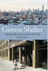 Gimme Shelter: a life of public service in New York City Cover Image