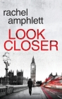 Look Closer: An edge of your seat mystery thriller Cover Image