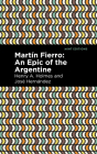 Martín Fierro: An Epic of the Argentine Cover Image