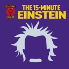 The 15-Minute Einstein (Ideas to Save Your Life) Cover Image