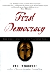 First Democracy: The Challenge of an Ancient Idea Cover Image
