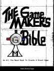 The Game Maker's Bible: An All You Need Book To Create A Great Game Cover Image