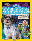 Dog Science Unleashed: Fun Activities to do with your Canine Companion Cover Image