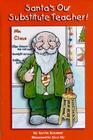 Santa's Our Substitute Teacher Cover Image