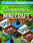 The Unofficial Guide to Raising Animals in Minecraft Cover Image