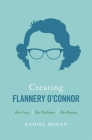Creating Flannery O'Connor: Her Critics, Her Publishers, Her Readers Cover Image