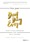 Live Your Best Day Ever: Thirty-Five Strategies for Daily Success Cover Image