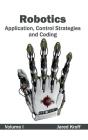 Robotics: Application, Control Strategies and Coding (Volume I) Cover Image
