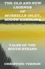 The Old and New Legends of Murrells Inlet, South Carolina Cover Image