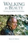 Walking in Beauty: Growing Up with the Yurok Indians Cover Image